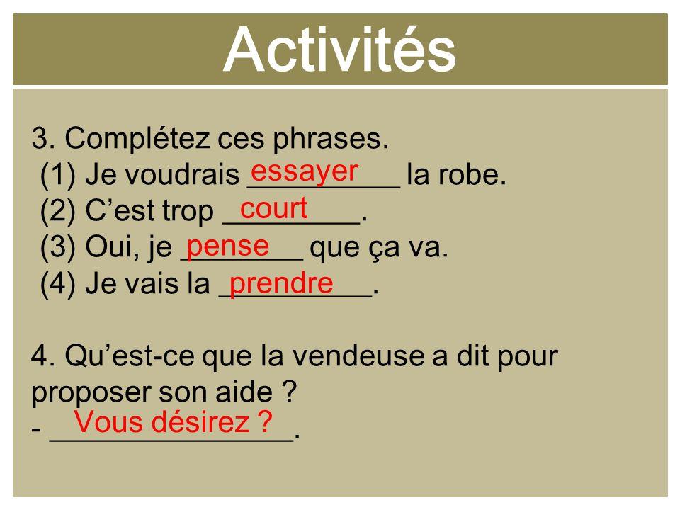 Activités 3. Complétez ces phrases.