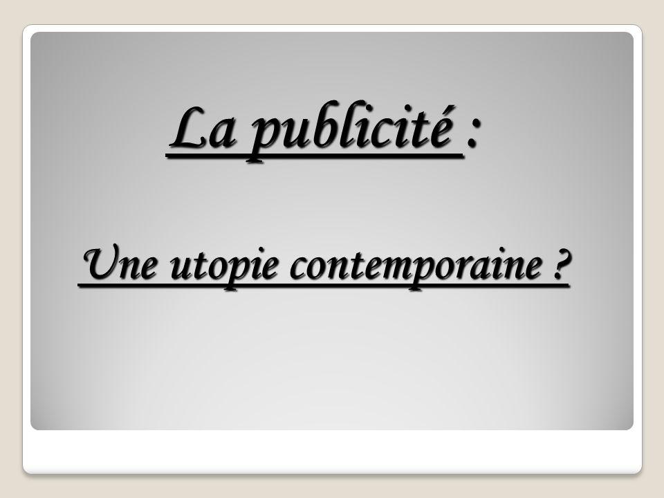 La publicité : Une utopie contemporaine
