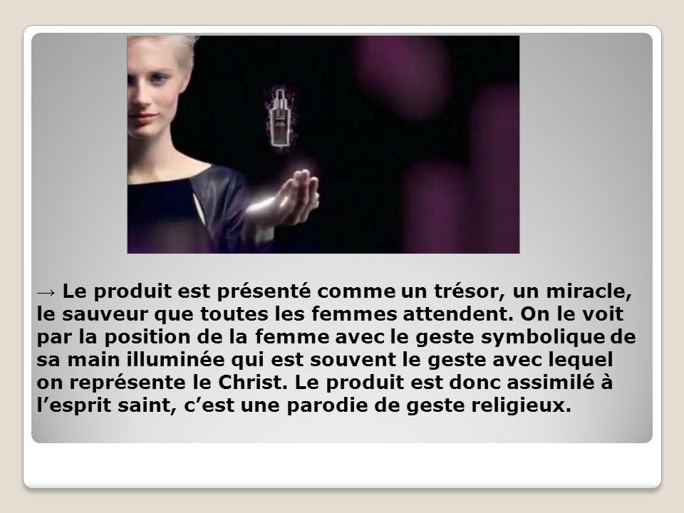 → Le produit est présenté comme un trésor, un miracle, le sauveur que toutes les femmes attendent.
