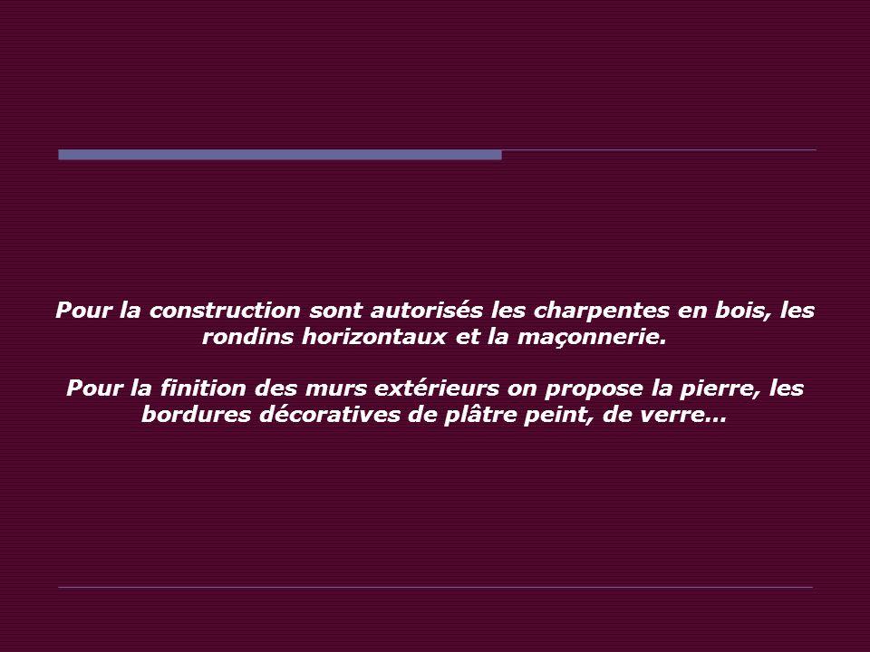 Pour la construction sont autorisés les charpentes en bois, les rondins horizontaux et la maçonnerie.
