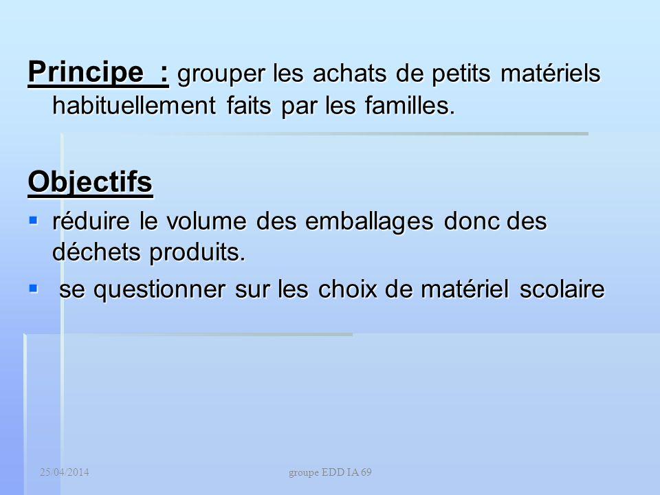 Principe : grouper les achats de petits matériels habituellement faits par les familles.