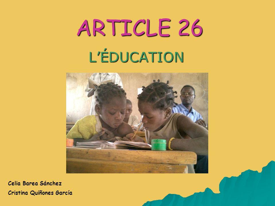 ARTICLE 26 L'ÉDUCATION Celia Barea Sánchez Cristina Quiñones García
