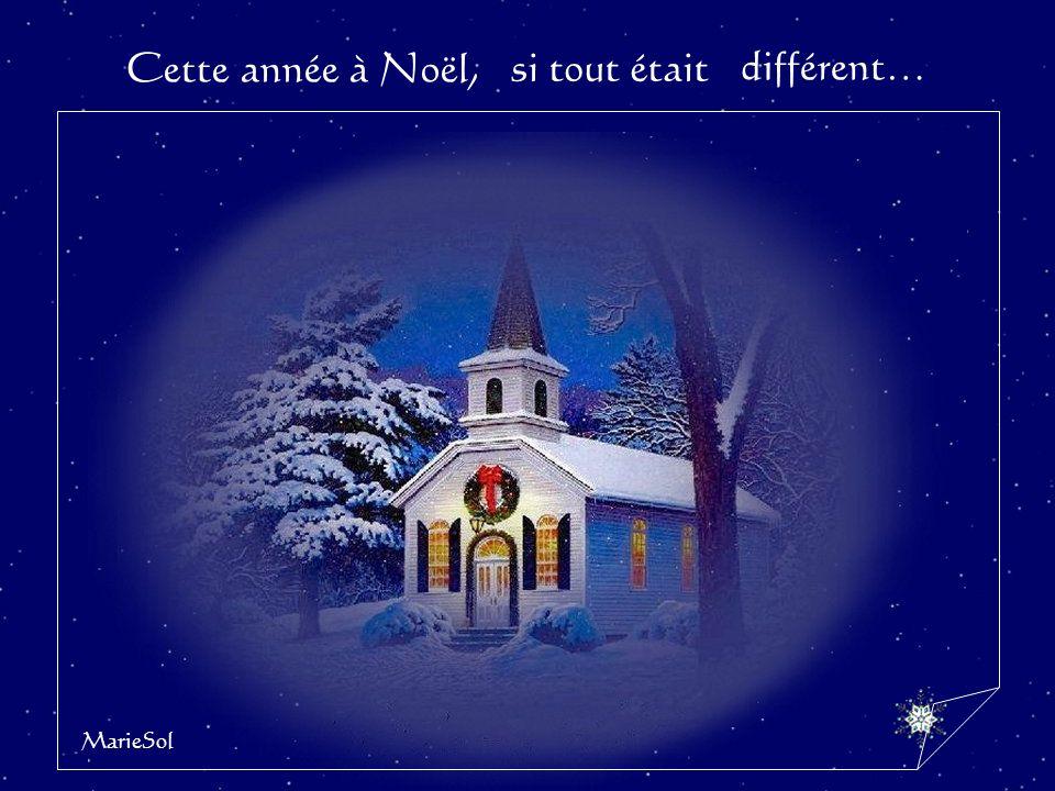 Cette année à Noël, si tout était différent… MarieSol