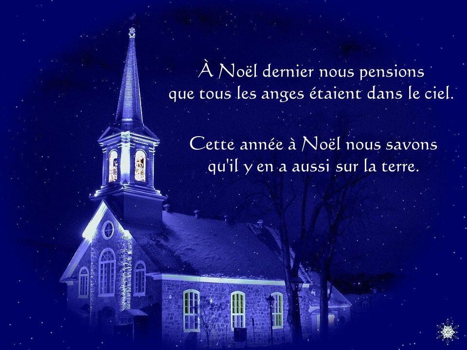 À Noël dernier nous pensions que tous les anges étaient dans le ciel.