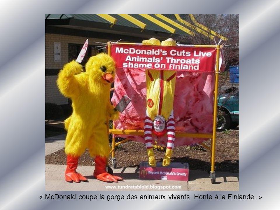 « McDonald coupe la gorge des animaux vivants. Honte à la Finlande. »
