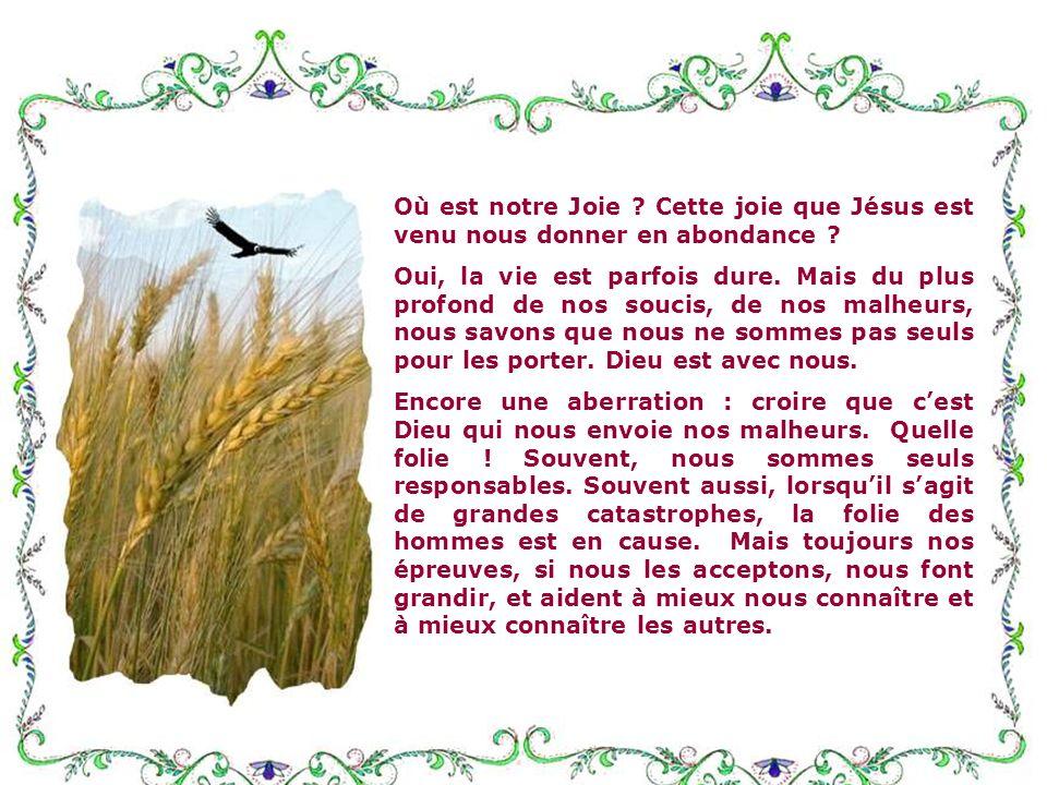 Où est notre Joie Cette joie que Jésus est venu nous donner en abondance