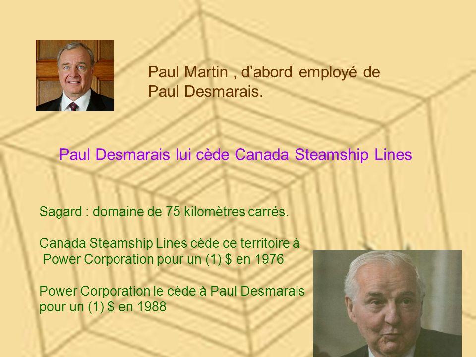 Paul Martin , d'abord employé de Paul Desmarais.