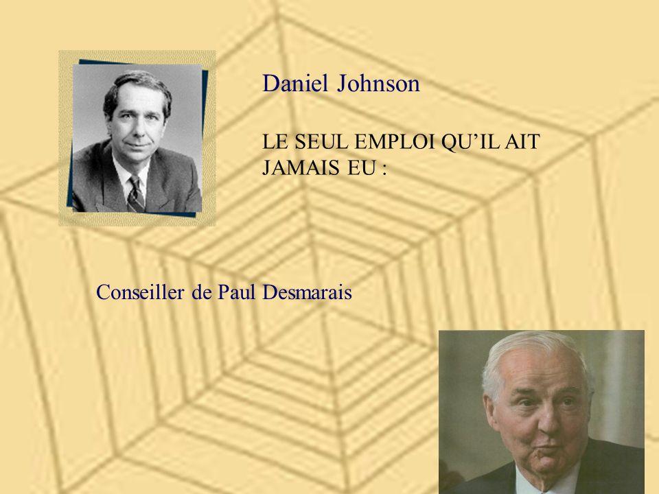Daniel Johnson LE SEUL EMPLOI QU'IL AIT JAMAIS EU :