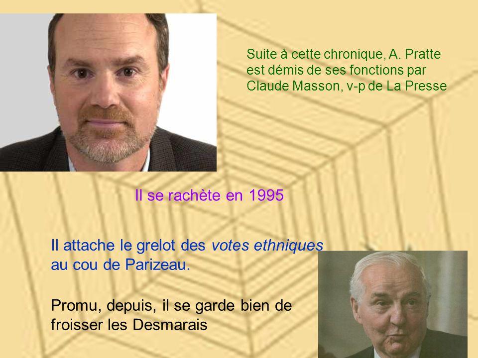 Il attache le grelot des votes ethniques au cou de Parizeau.