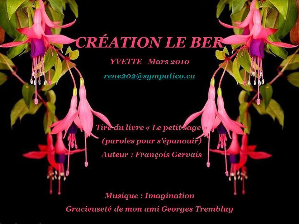 CRÉATION LE BER YVETTE Mars 2010 rene202@sympatico.ca