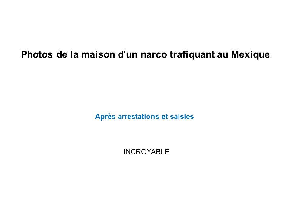 Photos de la maison d un narco trafiquant au Mexique