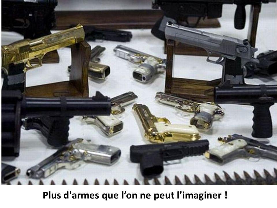 Plus d armes que l'on ne peut l'imaginer !