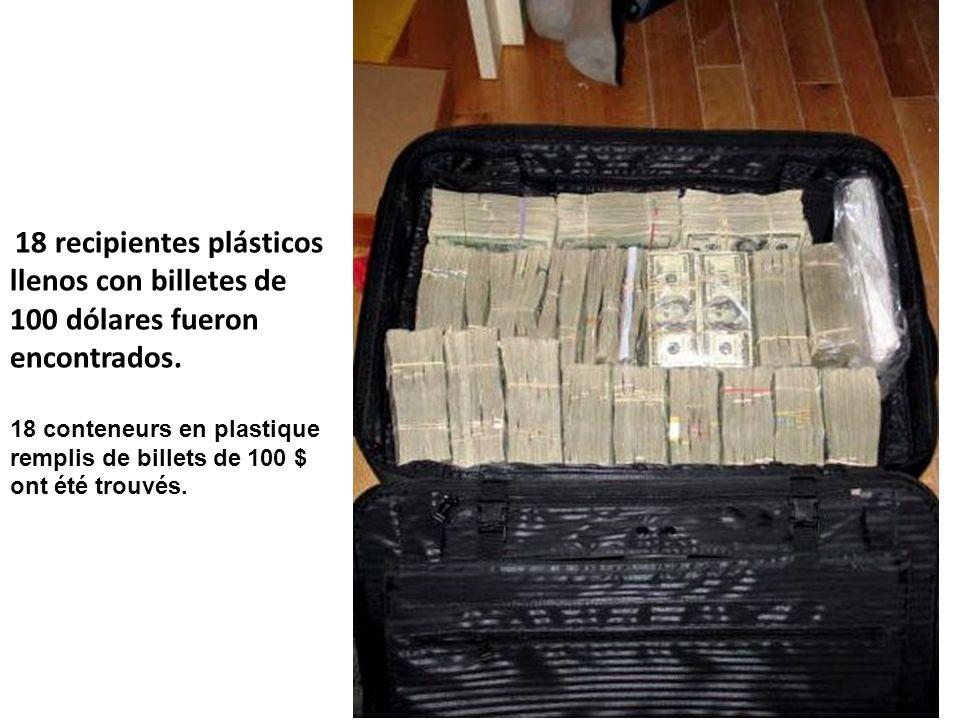 18 recipientes plásticos llenos con billetes de 100 dólares fueron encontrados.