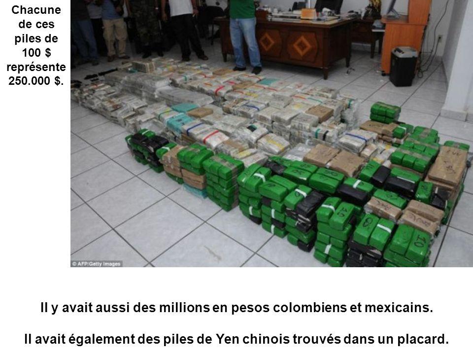 Il y avait aussi des millions en pesos colombiens et mexicains.