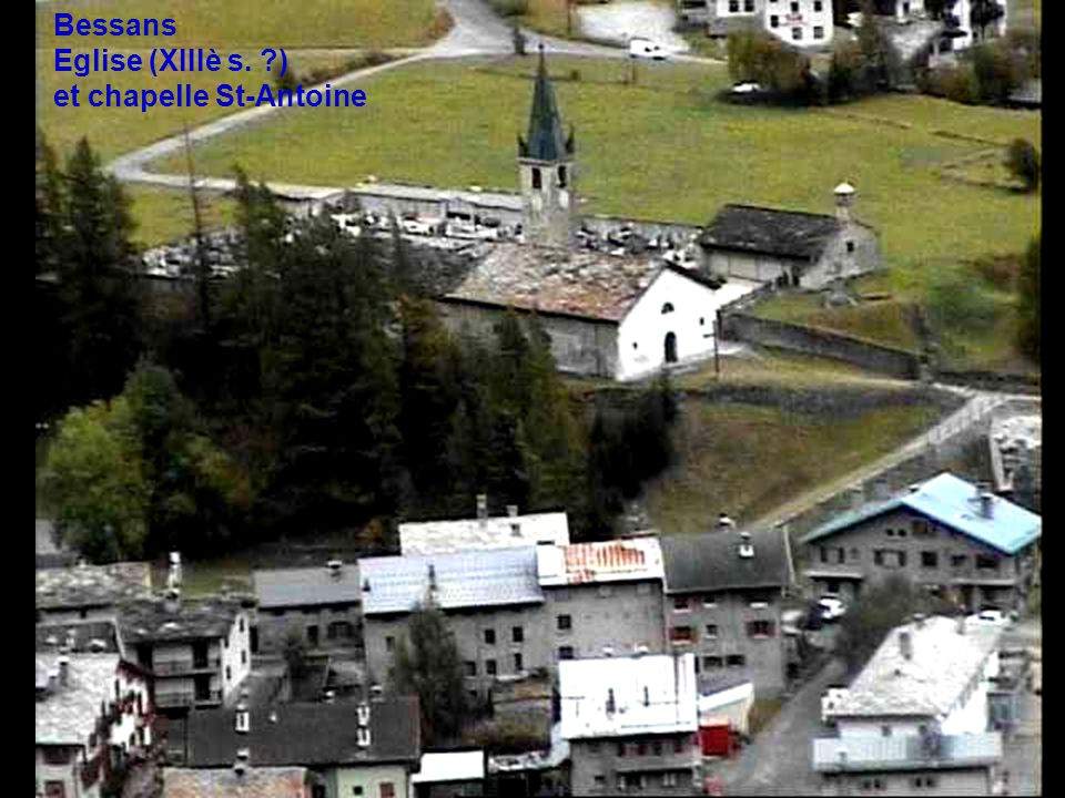 Bessans Eglise (XIIIè s. ) et chapelle St-Antoine
