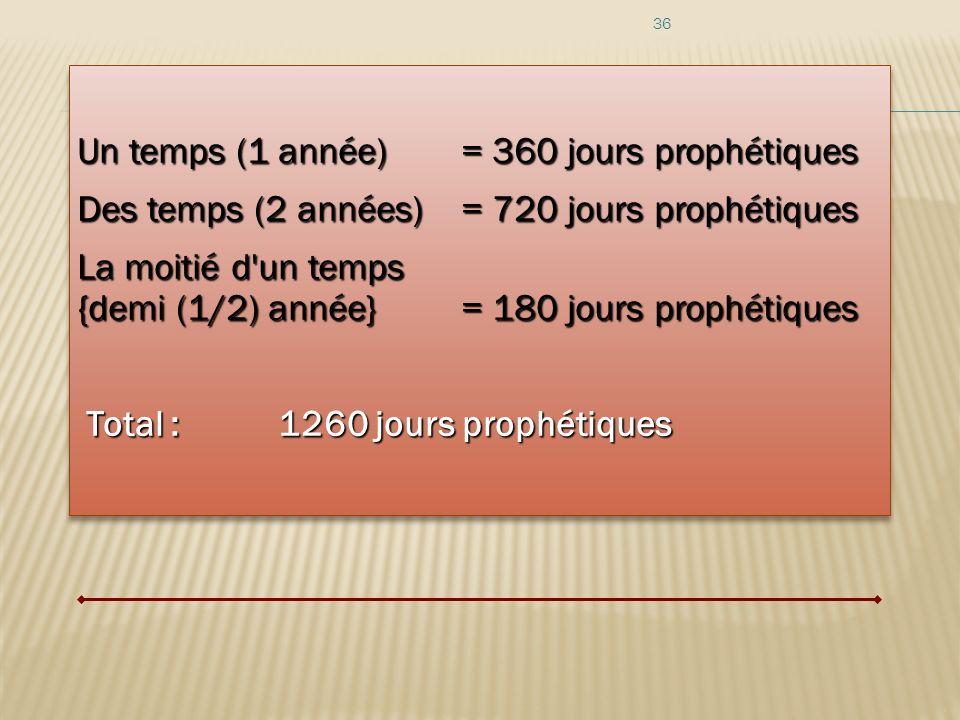 Un temps (1 année) = 360 jours prophétiques