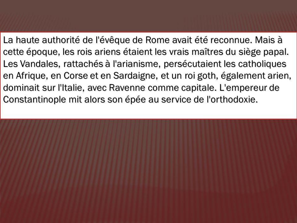 La haute authorité de l évêque de Rome avait été reconnue