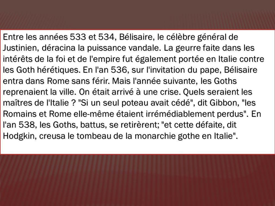 Entre les années 533 et 534, Bélisaire, le célèbre général de Justinien, déracina la puissance vandale.
