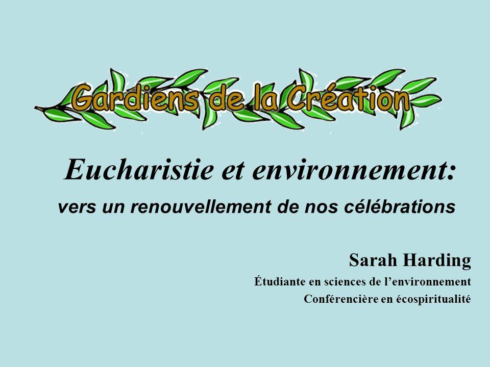 Eucharistie et environnement: vers un renouvellement de nos célébrations