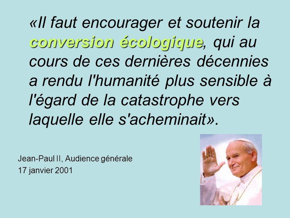 «Il faut encourager et soutenir la conversion écologique, qui au cours de ces dernières décennies a rendu l humanité plus sensible à l égard de la catastrophe vers laquelle elle s acheminait».
