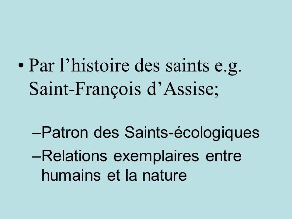 Par l'histoire des saints e.g. Saint-François d'Assise;