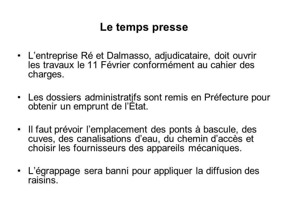 Le temps presse L'entreprise Ré et Dalmasso, adjudicataire, doit ouvrir les travaux le 11 Février conformément au cahier des charges.