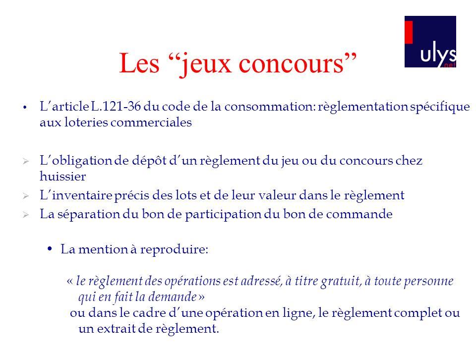 Les jeux concours L'article L.121-36 du code de la consommation: règlementation spécifique aux loteries commerciales.