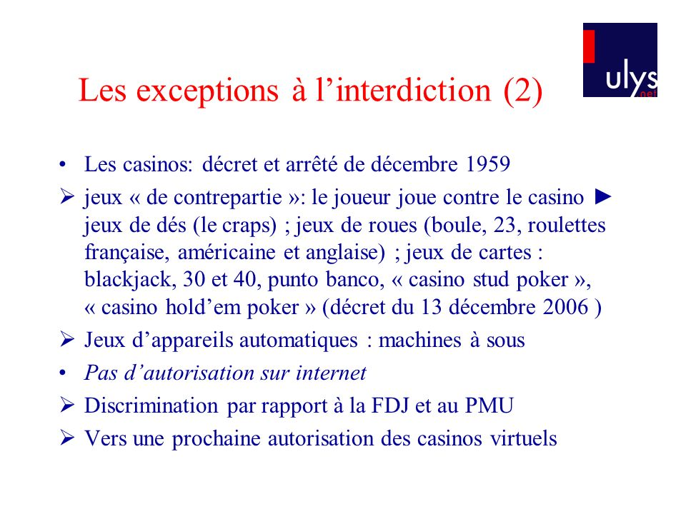 Les exceptions à l'interdiction (2)