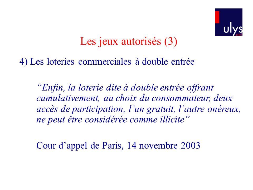 Les jeux autorisés (3) 4) Les loteries commerciales à double entrée