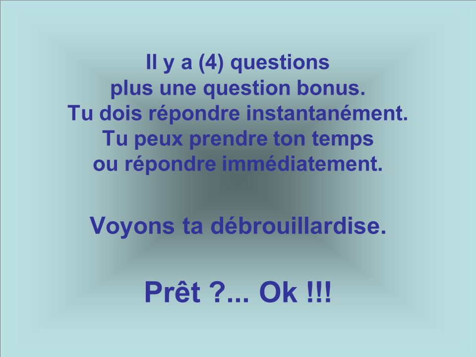 Il y a (4) questions plus une question bonus