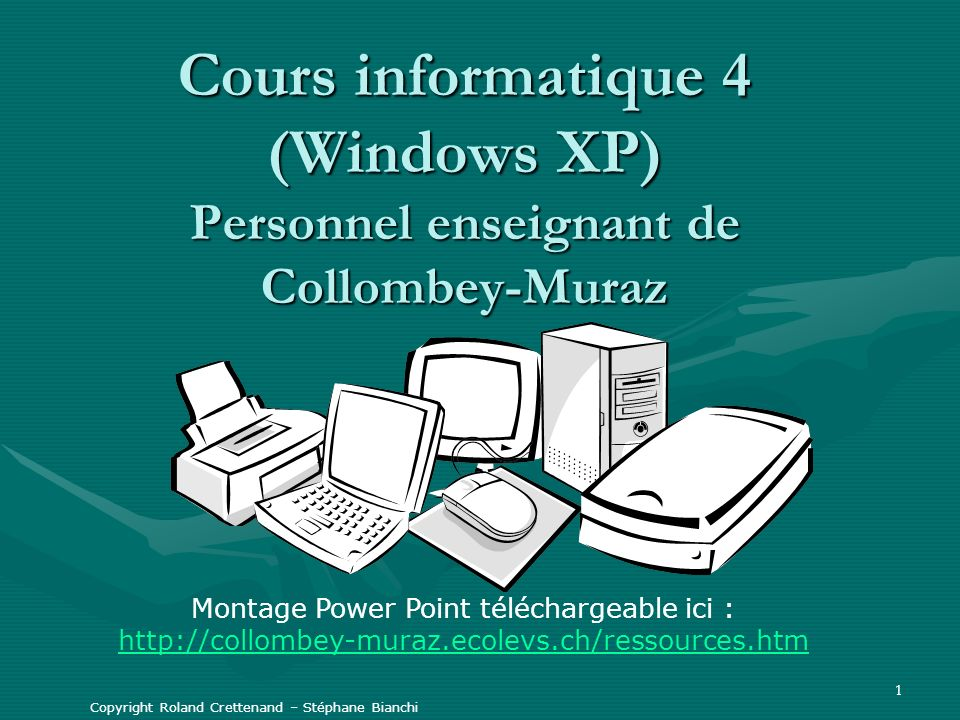 Cours informatique 4 (Windows XP) Personnel enseignant de Collombey-Muraz