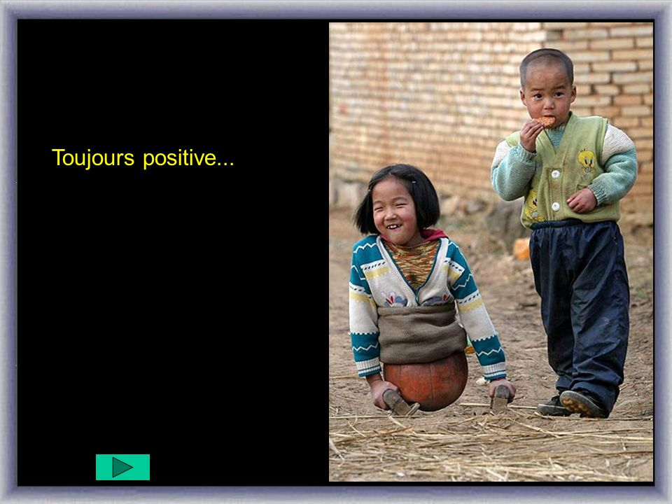 Toujours positive...