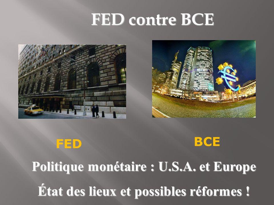FED contre BCE Politique monétaire : U.S.A. et Europe