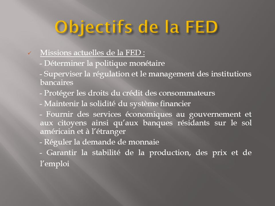 Objectifs de la FED Missions actuelles de la FED :
