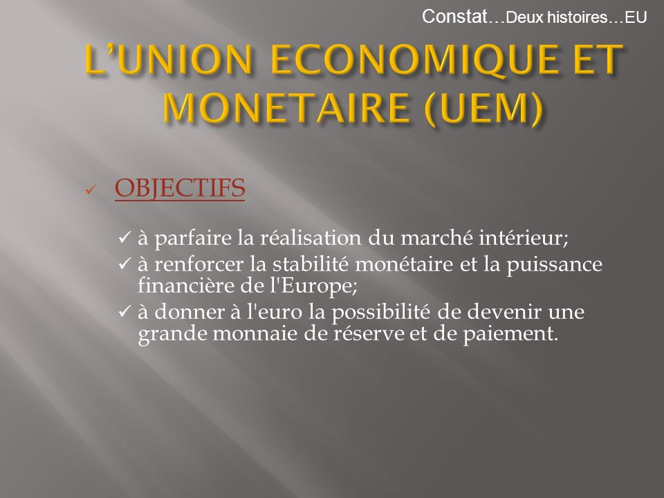 L'UNION ECONOMIQUE ET MONETAIRE (UEM)