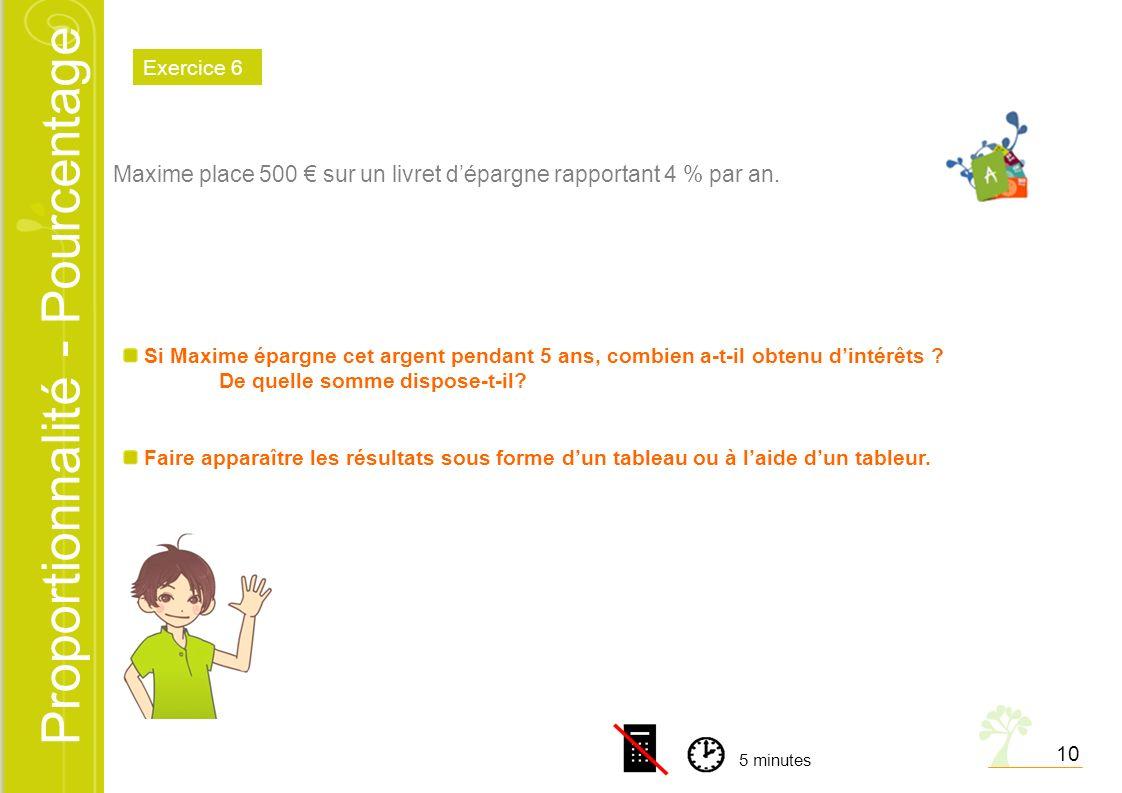 Maxime place 500 € sur un livret d'épargne rapportant 4 % par an.