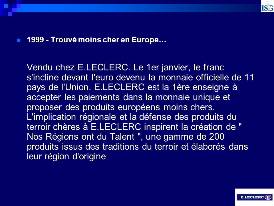 1999 - Trouvé moins cher en Europe…