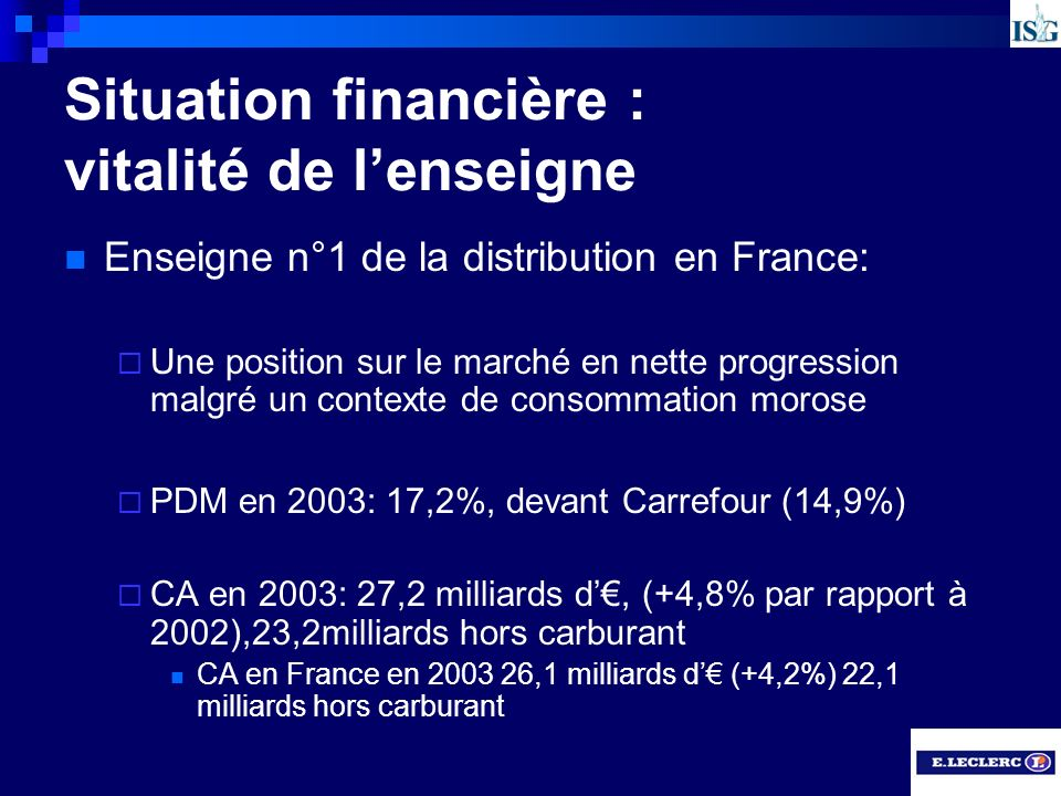 Situation financière : vitalité de l'enseigne