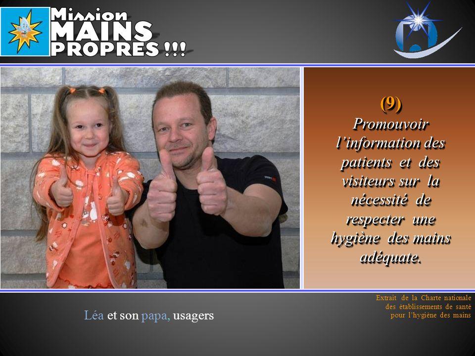 (9) Promouvoir l'information des patients et des visiteurs sur la nécessité de respecter une hygiène des mains adéquate.
