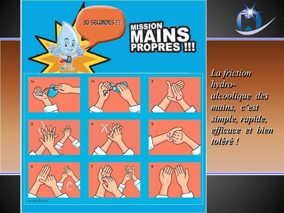 La friction hydro-alcoolique des mains, c'est simple, rapide, efficace et bien toléré !