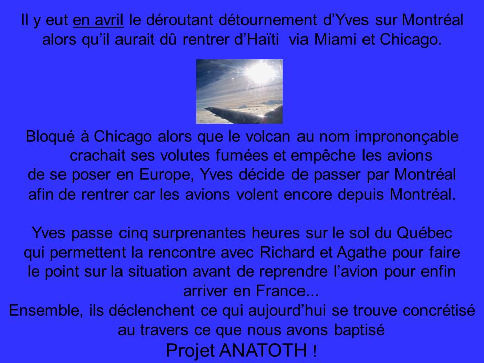 Il y eut en avril le déroutant détournement d'Yves sur Montréal