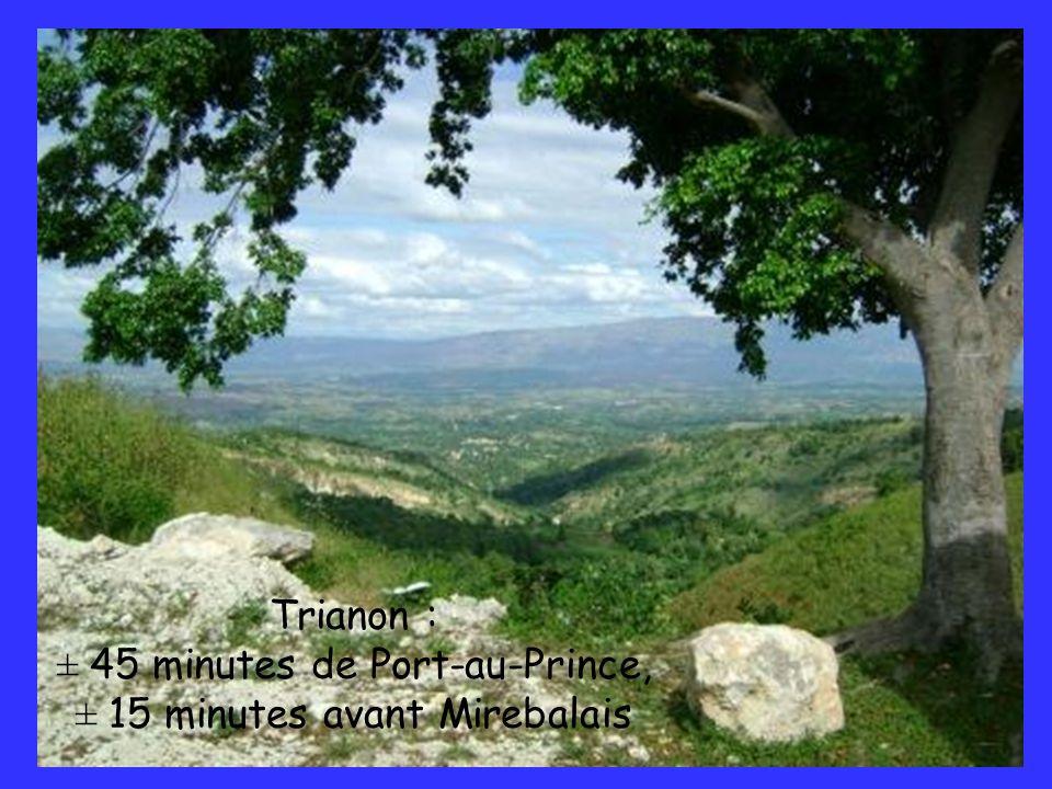 ± 45 minutes de Port-au-Prince, ± 15 minutes avant Mirebalais