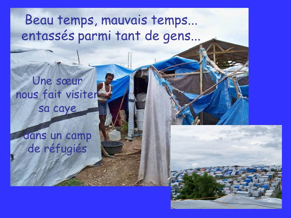 Beau temps, mauvais temps... entassés parmi tant de gens...