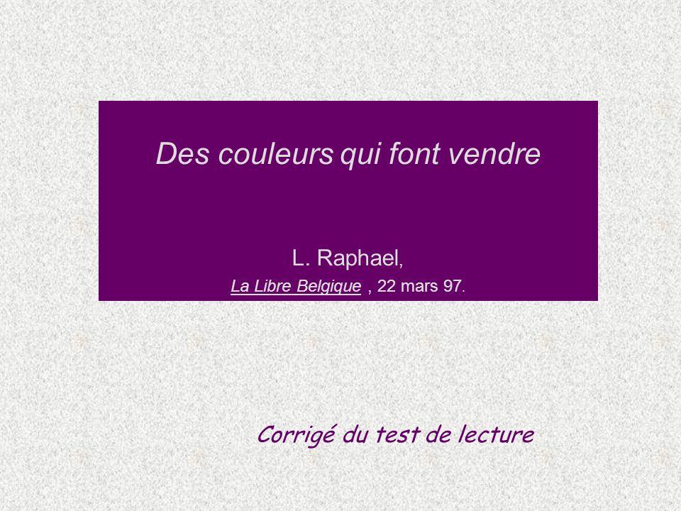 Des couleurs qui font vendre L. Raphael, La Libre Belgique , 22 mars 97.