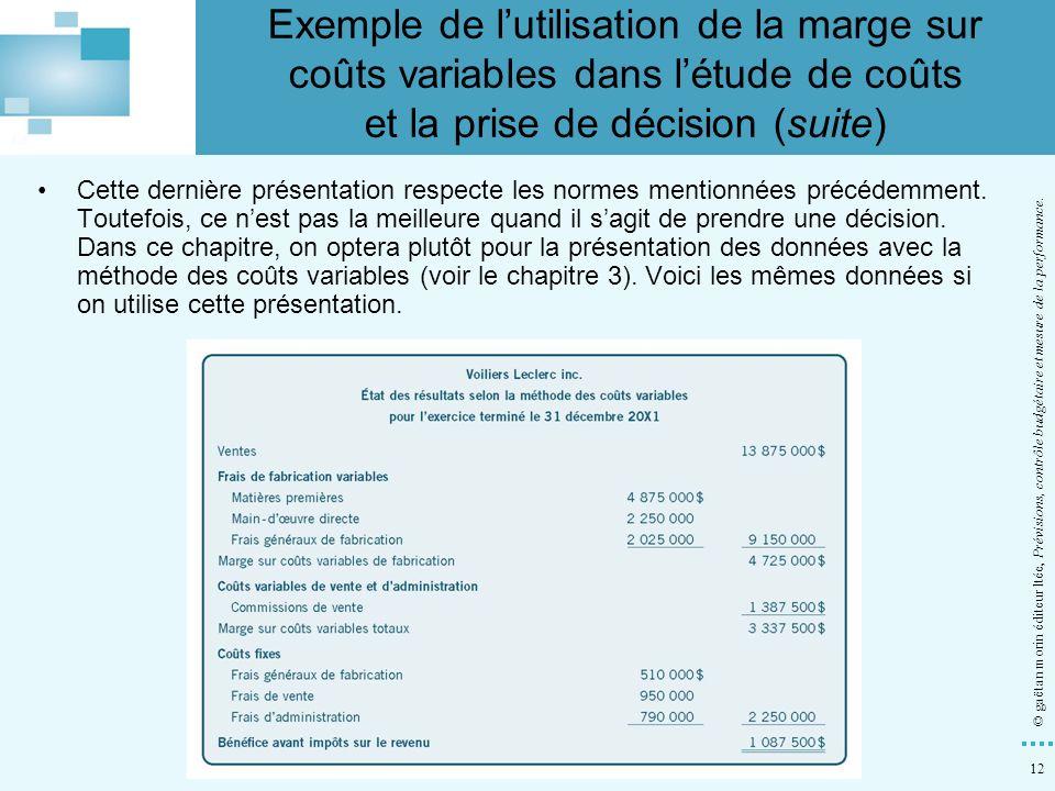 Exemple de l'utilisation de la marge sur coûts variables dans l'étude de coûts et la prise de décision (suite)