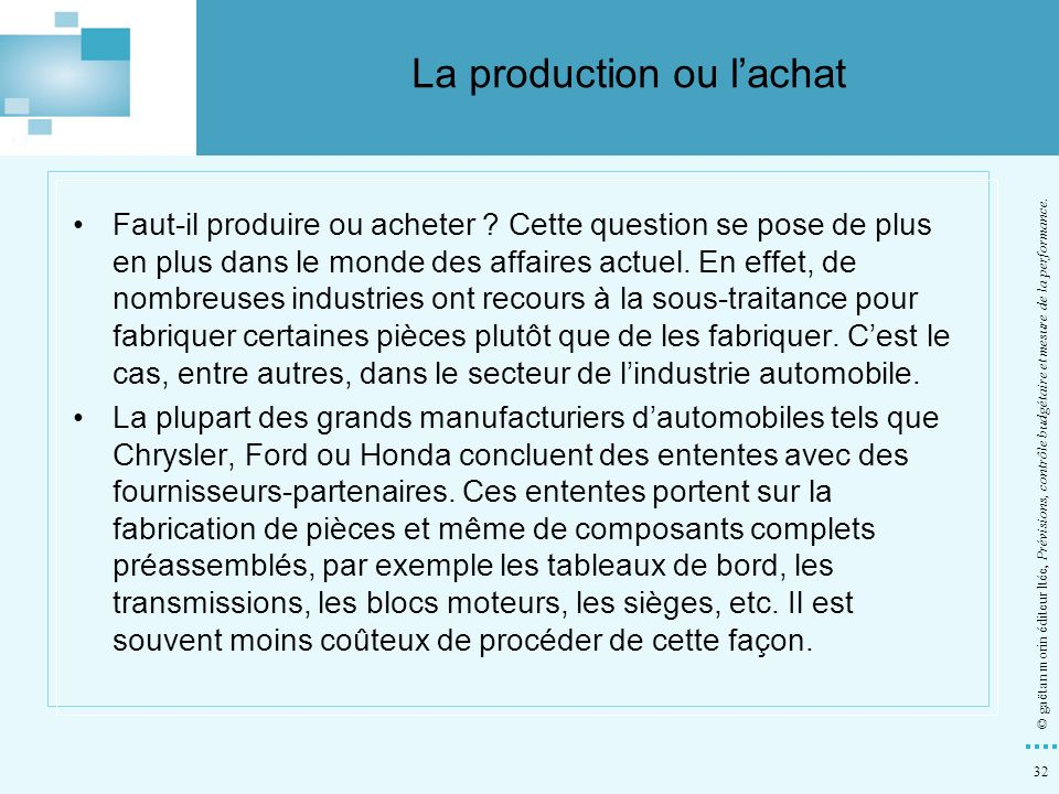 La production ou l'achat