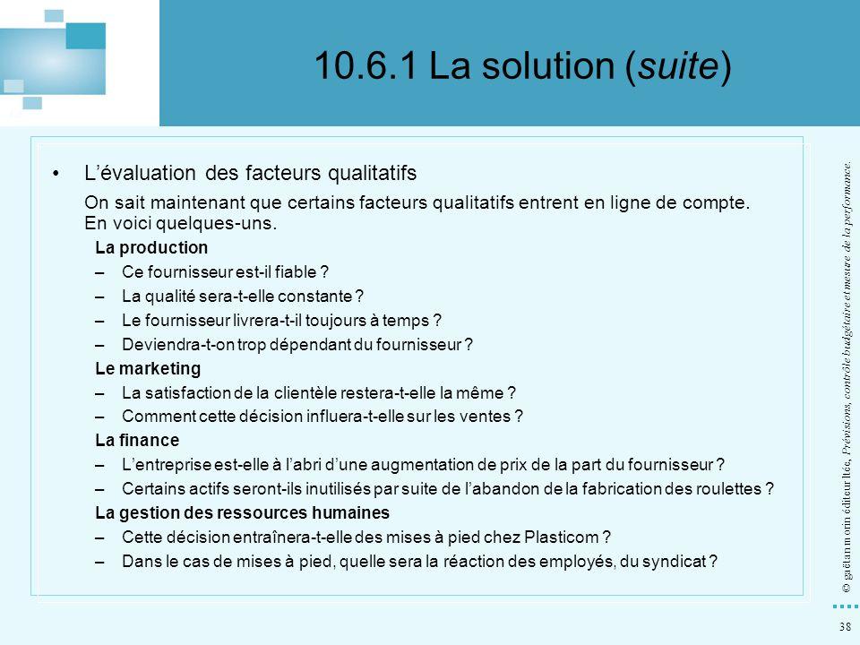 10.6.1 La solution (suite) L'évaluation des facteurs qualitatifs