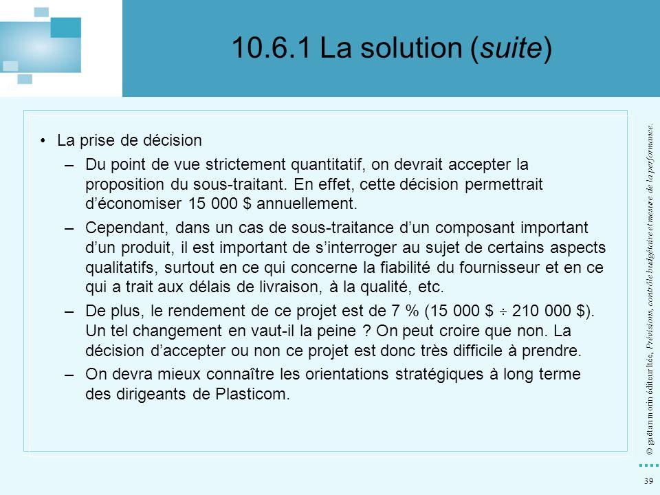 10.6.1 La solution (suite) La prise de décision