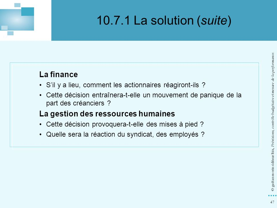 10.7.1 La solution (suite) La finance