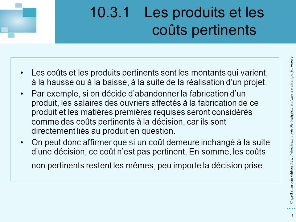 10.3.1 Les produits et les coûts pertinents